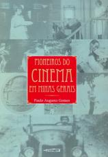 PIONEIROS DO CINEMA EM MINAS GERAIS
