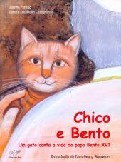CHICO E BENTO - UM GATO CONTA A VIDA DO PAPA BENTO XVI