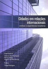 CIDADES EM RELAÇÕES INTERNACIONAIS - ANÁLISES E EXPERIÊNCIAS BRASILEIRAS