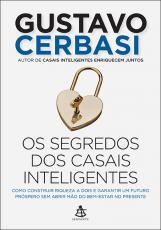 SEGREDOS DOS CASAIS INTELIGENTES, OS - COMO CONSTRUIR RIQUEZA A DOIS E GARA