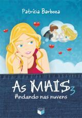 MAIS 3, AS - ANDANDO NAS NUVENS