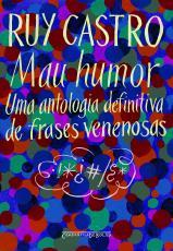 MAU HUMOR - UMA ANTOLOGIA DEFINITIVA DE FRASES VENENOSAS - EDICAO BOLSO  - 1ª