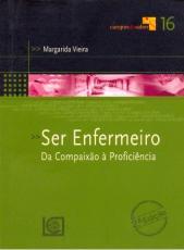 SER ENFERMEIRO - DA COMPAIXAO A PROFICIENCIA