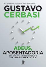 ADEUS, APOSENTADORIA - COMO GARANTIR SEU FUTURO SEM DEPENDER DOS OUTROS