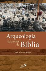 ARQUEOLOGIA DAS TERRAS DA BIBLIA