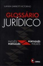 GLOSSÁRIO JURÍDICO - INGLÊS / PORTUGUÊS - PORTUGUÊS / INGLÊS