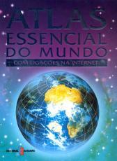 ATLAS ESSENCIAL DO MUNDO - COM LIGACOES NA INTERNET