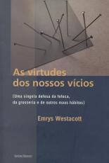 VIRTUDES DOS NOSSOS VICIOS, AS