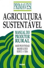 AGRICULTURA SUSTENTÁVEL : MANUAL DO PRODUTOR RURAL
