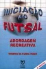 INICIACAO AO FUTSAL - ABORDAGEM RECREATIVA
