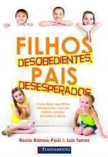FILHOS DESOBEDIENTES, PAIS DESESPERADOS