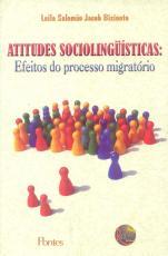 ATITUDES SOCIOLINGUISTICAS - EFEITOS DO PROCESSO...
