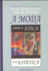 MODA, A - ENTRE A ETICA E A ESTETICA