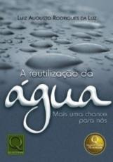 REUTILIZACAO DA AGUA, A - MAIS UMA CHANCE PARA NOS