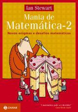 MANIA DE MATEMÁTICA 2 - NOVOS ENIGMAS E DESAFIOS MATEMÁTICOS