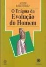 ENIGMA DA EVOLUCAO DO HOMEM, O