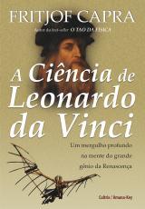 A CIÊNCIA DE LEONARDO DA VINCI - UM MERGULHO PROFUNDO NA MENTE DO GRANDE GÊNIO DA RENASCENÇA