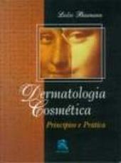 DERMATOLOGIA COSMETICA - PRINCIPIOS E PRATICA