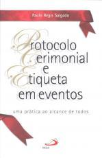 PROTOCOLO - CERIMONIAL E ETIQUETA EM VÁRIOS EVENTOS