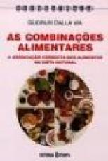 COMBINACOES ALIMENTARES, AS - A ASSOCIACAO CORRECTA...