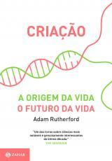 CRIACAO - A ORIGEM DA VIDA / O FUTURO DA VIDA