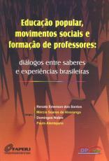 EDUCAÇAO POPULAR, MOVIMENTOS SOCIAIS E FORMACAO DE PROFESSORES
