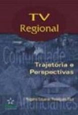 TV REGIONAL - TRAJETORIA E PERSPECTIVAS
