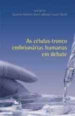CÉLULAS TRONCO EMBRIONÁRIAS HUMANAS EM DEBATE, AS