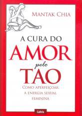 CURA DO AMOR PELO TAO, A
