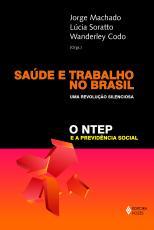SAÚDE E TRABALHO NO BRASIL - UMA REVOLUÇÃO SILENCIOSA