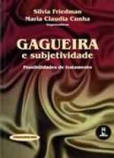 GAGUEIRA E SUBJETIVIDADE: POSSIBILIDADES DE TRATAMENTO