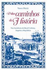PELOS CAMINHOS DA HISTORIA