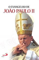 EVANGELHO DE JOAO PAULO II, O - 1ª