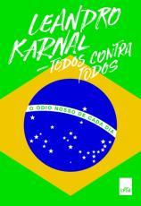 TODOS CONTRA TODOS - O ÓDIO NOSSO DE CADA DIA