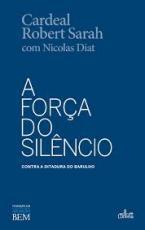 FORÇA DO SILÊNCIO, A