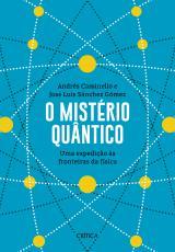 MISTÉRIO QUÂNTICO, O - UMA EXPEDIÇÃO ÀS FRONTEIRAS DA FÍSICA