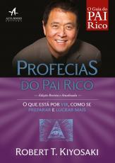 PROFECIAS DO PAI RICO -  O QUE ESTÁ POR VIR, COMO SE PREPARAR E LUCRAR MAIS