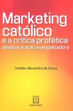MARKETING CATOLICO E A CRITICA PROFETICA