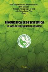 LINGUÍSTICA ECOSSISTÊMICA 10 ANOS DE ECOLINGUÍSTICA NO BRASIL