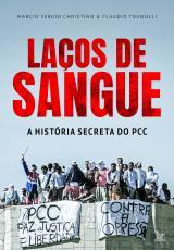 LAÇOS DE SANGUE - A HISTÓRIA SECRETA DO PCC