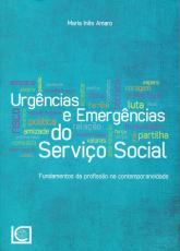URGÊNCIAS E EMERGÊNCIAS DO SERVIÇO SOCIAL - FUNDAMENTOS DA PROFISSÃO NA CONTEMPORANEIDADE
