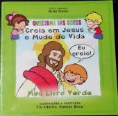 CREIA EM JESUS E MUDE DE VIDA  - 4ª