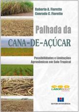 PALHADA DA CANA DE AÇÚCAR - POSSIBILIDADES E LIMITAÇÕES AGRONÔMICAS EM SOLO TROPICAL