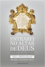 ENTRAREI NO ALTAR DE DEUS - VOLUME IV - CERIMONIAL PARA SANTA MISSA NA FORMA EXTRAORDINÁRIA