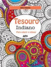 TESOURO INDIANO - PARA COLORIR E RELAXAR