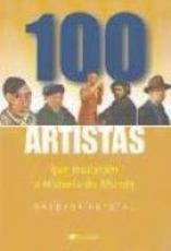 100 ARTISTAS QUE MUDARAM A HISTORIA DO MUNDO - 1