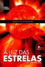 LUZ DAS ESTRELAS, A - CIENCIA ATRAVES DA ASTRONOMIA - 1