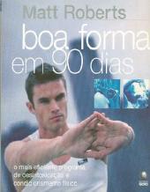 BOA FORMA EM 90 DIAS - 1ª