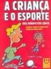 CRIANCA E O ESPORTE, A - 1
