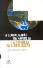 GLOBALIZAÇÃO DA NATUREZA E A NATUREZA DA GLOBALIZAÇÃO, A